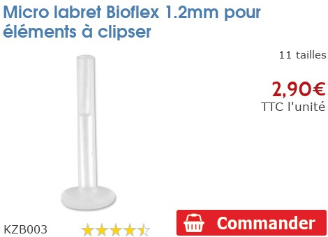 Micro labret BioFlex 1.2mm pour éléments à clipper