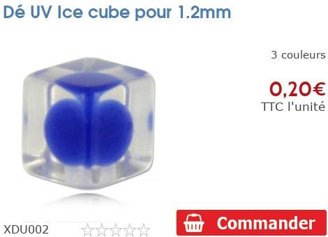 Dé UV Ice cube pour 1.2mm