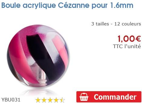 Boule acrylique Cézanne pour 1.6mm