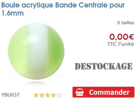 Boule acrylique Bande Centrale pour 1.6mm