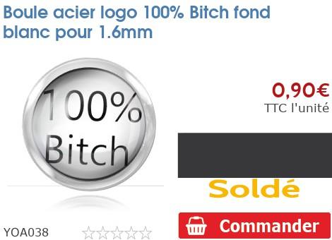 Boule acier logo 100% Bitch fond blanc pour 1.6mm